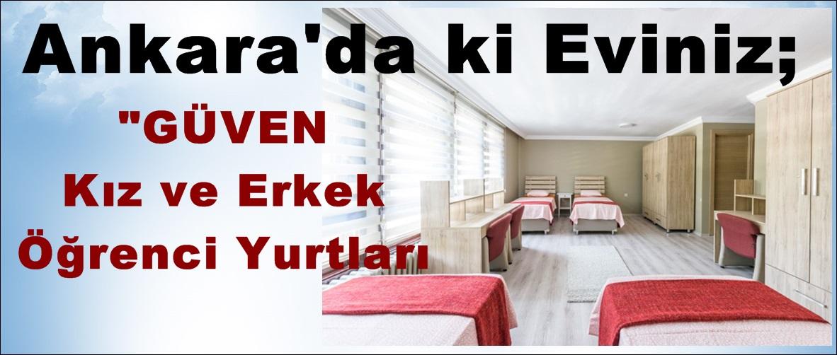 """Ankara'da ki Eviniz; """"GÜVEN Kız ve Erkek Öğrenci Yurtları."""