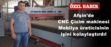 Afşin'de CNC Çizim makinesi Mobilya üreticisinin işini kolaylaştırdı!