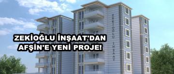 Zekioğlu İnşaat'dan Afşin'e Yeni Proje!