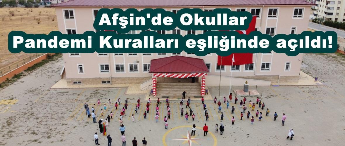 Afşin'de Okullar Pandemi Kuralları eşliğinde açıldı!