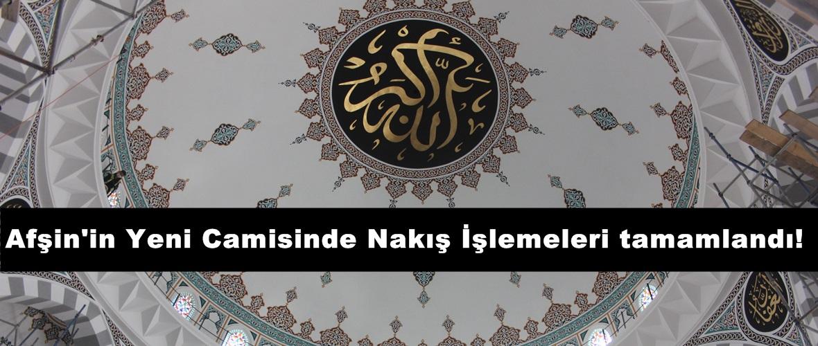 Afşin'in Yeni Camisinde Nakış İşlemeleri tamamlandı!