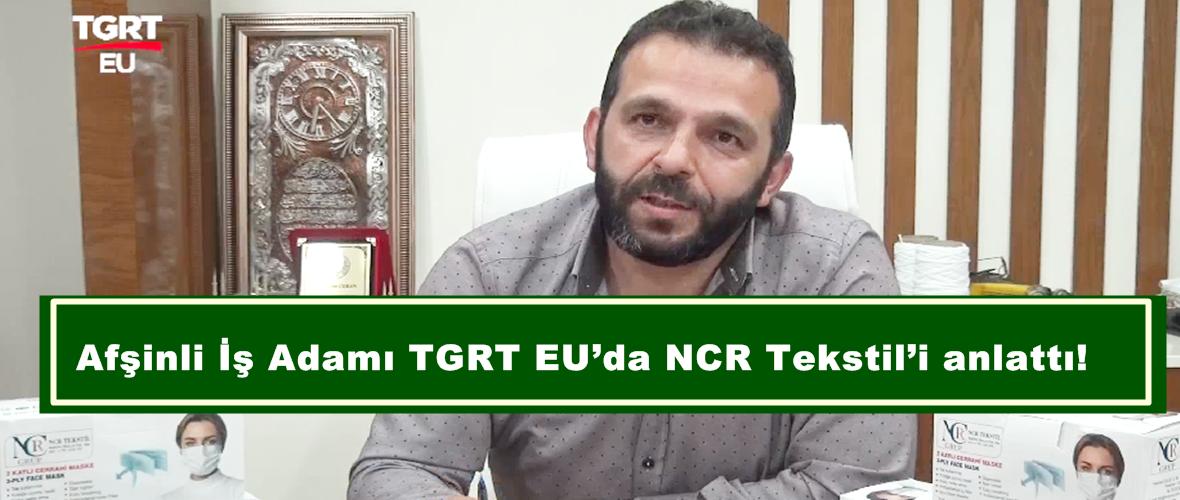 Afşinli İş Adamı TGRT EU'da NCR Tekstil'i anlattı!
