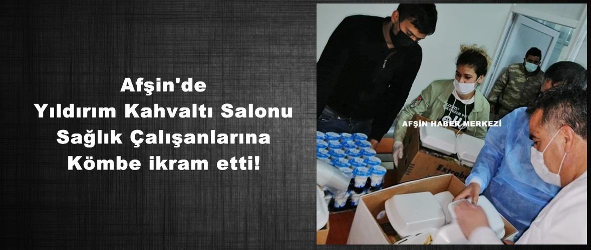 Afşin'de Yıldırım Kahvaltı Salonu Sağlık Çalışanlarına Kömbe ikram etti!