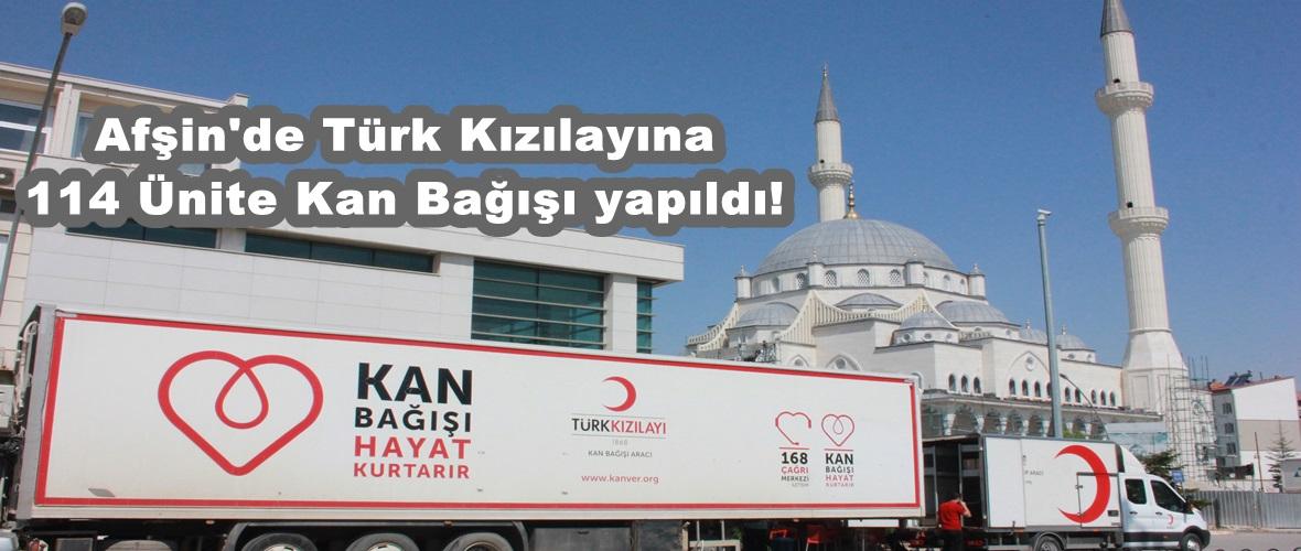 Afşin'de Türk Kızılayına 114 Ünite Kan Bağışı yapıldı!