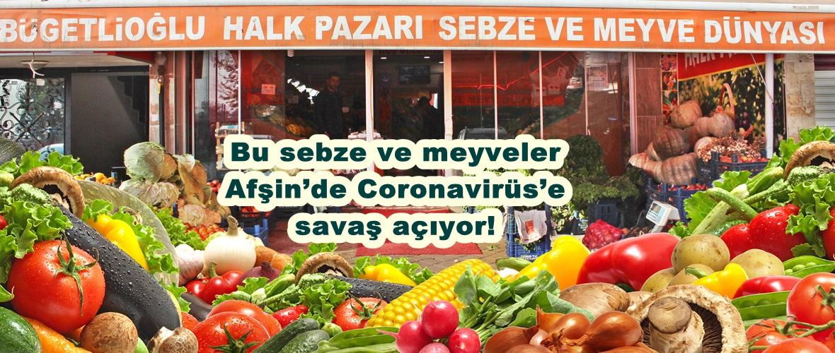 Bu sebze ve meyveler Afşin'de Coronavirüs'e savaş açıyor!