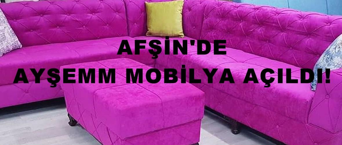 Afşin'de AYŞEMM Mobilya açıldı!