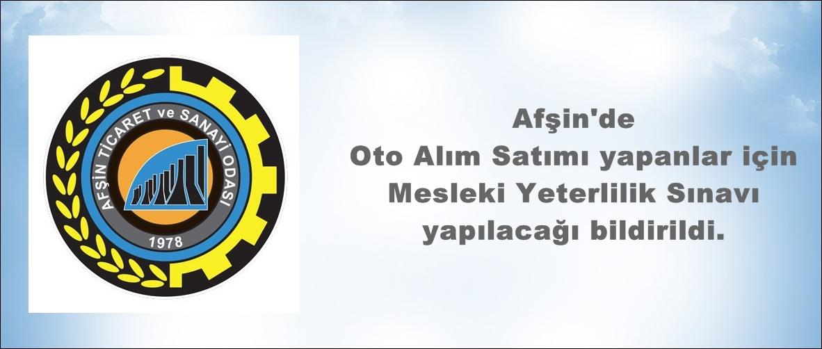 Afşin'de Oto Alım Satımı yapanlar için Mesleki Yeterlilik Sınavı yapılacak!