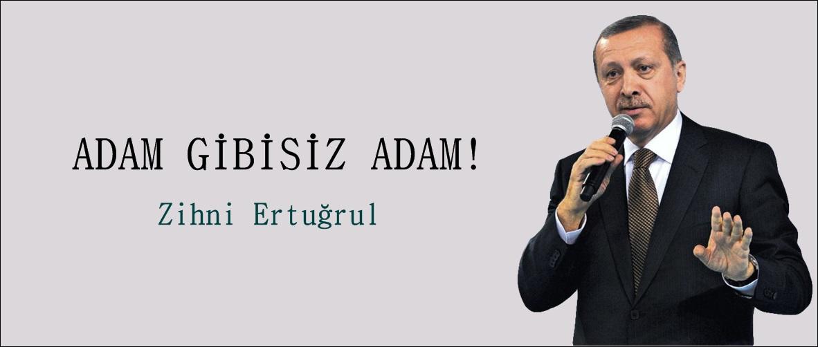 ADAM GİBİSİZ ADAM!