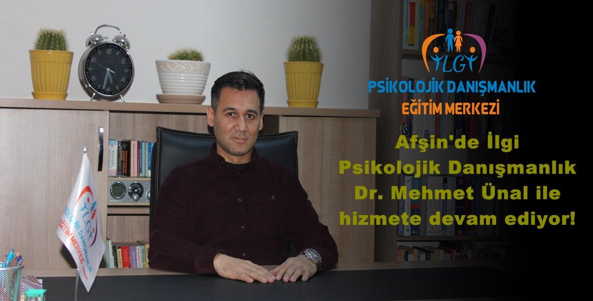 Afşin'de İlgi Psikolojik Danışmanlık Dr. Mehmet Ünal ile hizmete devam ediyor!