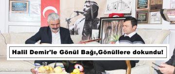 Halil Demir'le Gönül Bağı,Gönüllere dokundu!