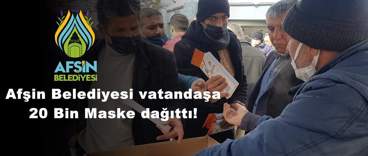 Afşin Belediyesi vatandaşa 20 Bin Maske dağıttı!