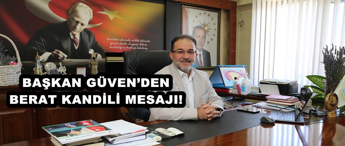 BAŞKAN GÜVEN'DEN BERAT KANDİLİ MESAJI!