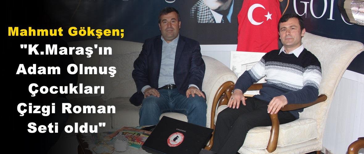 """Mahmut Gökşen; """"K.Maraş'ın Adam Olmuş Çocukları Çizgi Roman Seti oldu"""""""