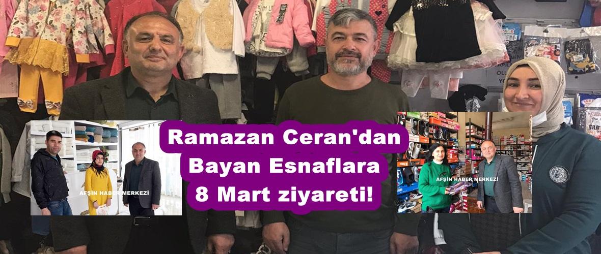 Ramazan Ceran'dan Bayan Esnaflara 8 Mart ziyareti!