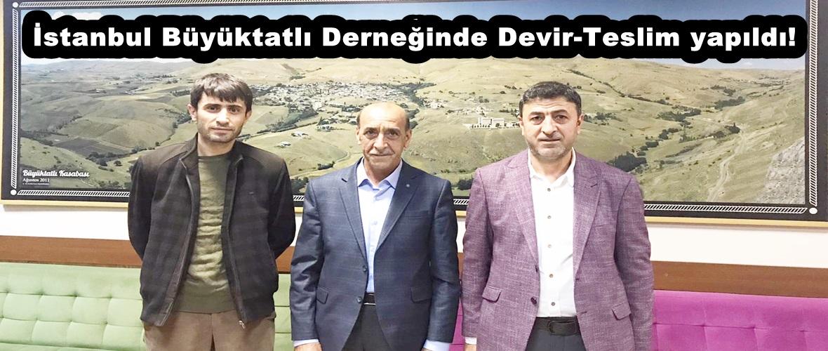 İstanbul Büyüktatlı Derneğinde Devir-Teslim yapıldı!