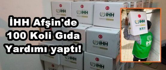 İHH Afşin'de 100 Koli Gıda Yardımı yaptı!