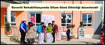 Özverili Rehabilitasyonda Otizm Günü Etkinliği düzenlendi!
