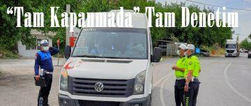 """""""Tam Kapanmada"""" Tam Denetim."""
