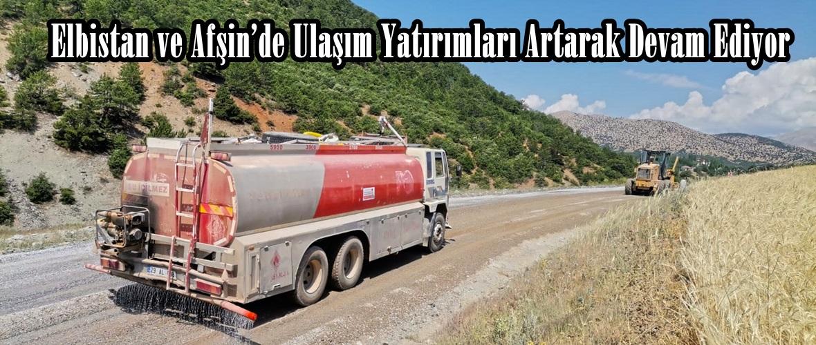 Elbistan ve Afşin'de Ulaşım Yatırımları Artarak Devam Ediyor!