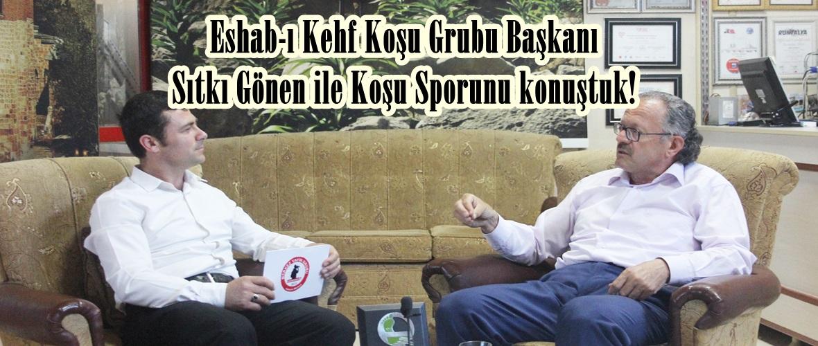 Eshab-ı Kehf Koşu Grubu Başkanı Sıtkı Gönen ile Koşu Sporunu konuştuk!