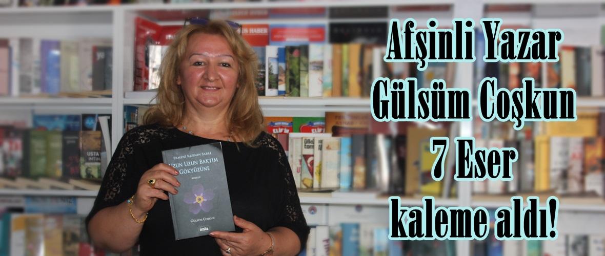 Afşinli Yazar Gülsüm Coşkun 7 Eser kaleme aldı!