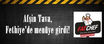 Afşin Tava, Fethiye'de menüye girdi!