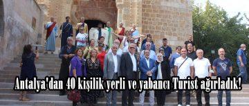Antalya'dan 40 kişilik yerli ve yabancı Turist ağırladık!