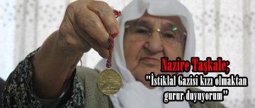 """Nazire Taşkale; """"İstiklal Gazisi kızı olmaktan gurur duyuyorum"""""""