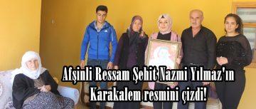 Afşinli Ressam Şehit Nazmi Yılmaz'ın Karakalem resmini çizdi!