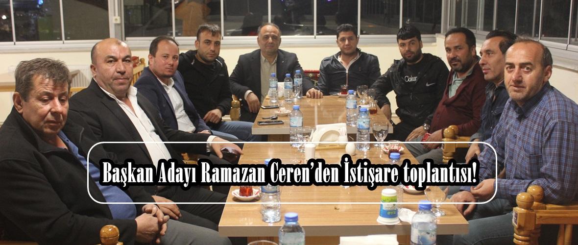 Başkan Adayı Ramazan Ceren'den İstişare toplantısı!