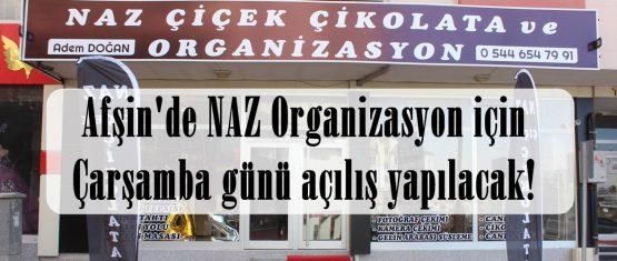 Afşin'de NAZ Organizasyon için Çarşamba günü açılış yapılacak!