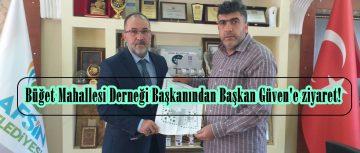 Büğet Mahallesi Derneği Başkanından Başkan Güven'e ziyaret!